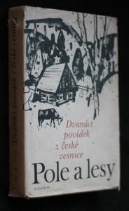 náhled knihy - Pole a lesy : 12 povídek z české vesnice