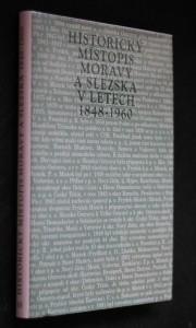 náhled knihy - Historický místopis Moravy a Slezska v letech 1848-1960. Sv. 15, Okresy: Frýdek-Místek, Český Těšín