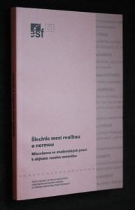náhled knihy - Šlechtic mezi realitou a normou : miscelanea ze studentských prací k dějinám raného novověku : sborník