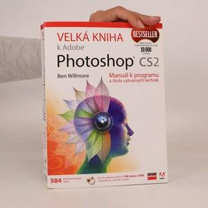 náhled knihy - Velká kniha k Adobe Photoshop CS2. Manuál k programu a škola výtvarných technik