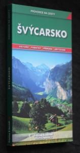 náhled knihy - Švýcarsko : podrobné a přehledné informace o historii, kultuře, přírodě a turistickém zázemí Švýcarska