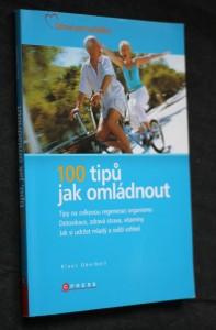 náhled knihy - 100 tipů jak omládnout : [tipy na celkovou regeneraci organismu : detoxikace, zdravá strava, vitamíny : jak si udržet mladý a svěží vzhled]