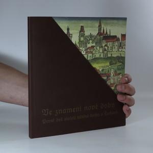náhled knihy - Ve znamení nové doby. První dvě století tištěné knihy v Čechách