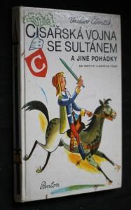 náhled knihy - Císařská vojna se sultánem a jiné pohádky : na motivy lid. písní