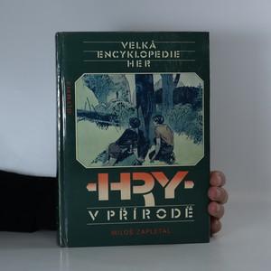 náhled knihy - Velká encyklopedie her. Hry v přírodě. 1. svazek