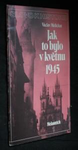 náhled knihy - Jak to bylo v květnu 1945, č. 1