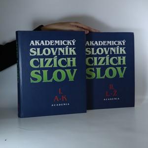 náhled knihy - Akademický slovník cizích slov. I. a II. díl (2 svazky, komplet)