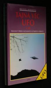 náhled knihy - Tajná věc UFO. Pravdivý příběh neznámých létajících objektů. 1.-2. díl