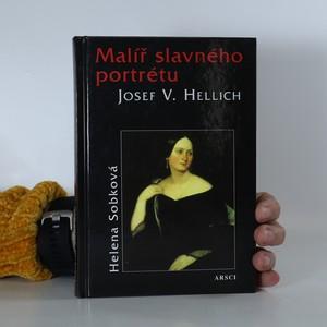 náhled knihy - Malíř slavného portrétu Josef V. Hellich