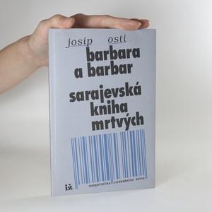 náhled knihy - Barbara a barbar. Sarajevská kniha mrtvých