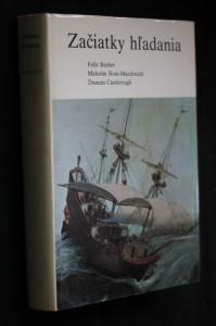 náhled knihy - Začiatky hľadania : dejiny zemepisných prieskumov a objavov. Prví cestovatelia. Za horizont. Veľký vek objavov