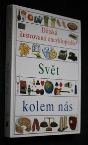 náhled knihy - Dětská ilustrovaná encyklopedie. 4, Svět kolem nás