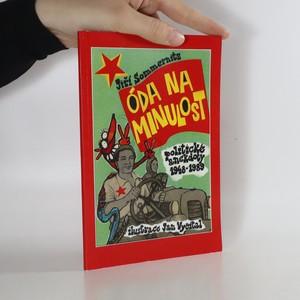 náhled knihy - Óda na minulost aneb Budování socialismu s lidovou slovesností v zádech