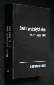 náhled knihy - Sedm pražských dnů : 21.-27. srpen 1968 : dokumentace