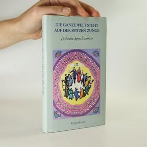 náhled knihy - Die ganze Welt steht auf der Spitzen Zunge. Jüdische Sprichwörter