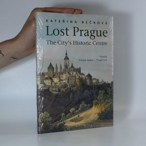 náhled knihy - Lost Prague. Tthe City's Historic Centre