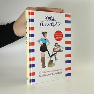 náhled knihy - Dítě... a co teď? 100 triků francouzské výchovy