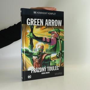 náhled knihy - Green Arrow. Prázdný toulec. Kniha druhá