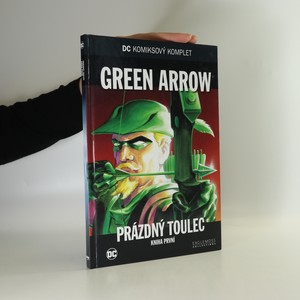 náhled knihy - Green Arrow. Prázdný toulec. Kniha první