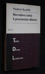 náhled knihy - Nerudova cesta k pramenům dětství : Studie o dítěti a dětství v životě a díle Jana Nerudy