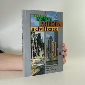 náhled knihy - Příroda a civilizace. Životní prostředí a rozvoj lidské civilizace.