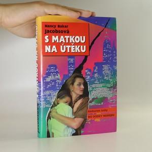 náhled knihy - S matkou na útěku