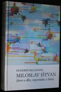 náhled knihy - Hudební skladatel Miloslav Ištvan : (život a dílo, vzpomínky a fakta)