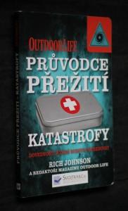 náhled knihy - Průvodce přežití katastrofy : [dovednosti, které budete potřebovat]