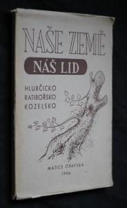 náhled knihy - Naše země, náš lid : Hlubčicko, Ratibořsko, Kozelsko