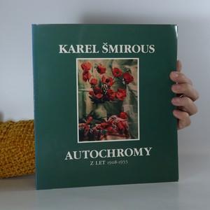náhled knihy - Karel Šmirous. Výběr barevných fotografií z rastrových diapozitivů z let 1908-1955