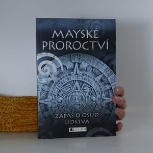 náhled knihy - Mayské proroctví. Zápas o osud lidstva