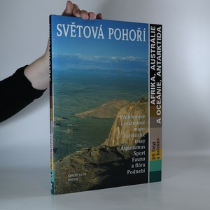 náhled knihy - Světová pohoří. Přehledové i podrobné mapy, turistické trasy, alpinismus, sport, fauna a flóra, podnebí. Afrika, Austrálie a Oceánie, Antarktida