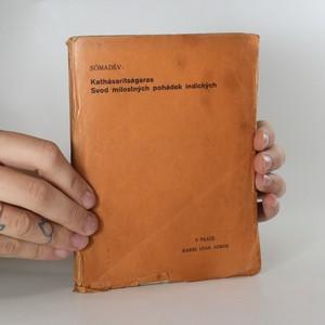 náhled knihy - Kathásaritságáras. Svod milostných pohádek indických.