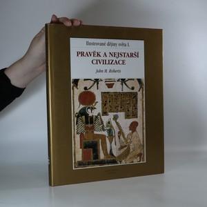 náhled knihy - Pravěk a nejstarší civilizace. Ilustrované dějiny světa. I. díl.