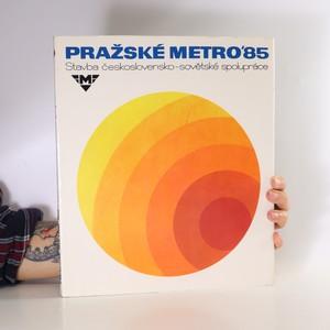náhled knihy - Pražské metro '85. Stavba československo-sovětské spolupráce