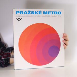 náhled knihy - Pražské metro. Stavba československo-sovětské spolupráce