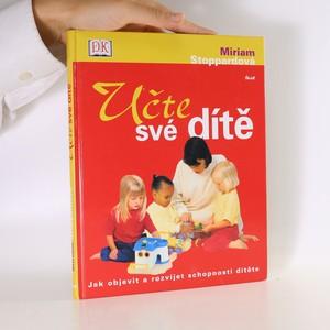 náhled knihy - Učte své dítě. Jak objevit a rozvíjet schopnosti dítěte