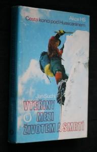 náhled knihy - Vteřiny mezi životem a smrtí : Akce HS [Horská služba] - Cesta končí pod Huascaránem