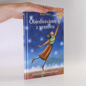 náhled knihy - Objednáváme si z vesmíru. Jak lehce dosáhnout splnění svých přání