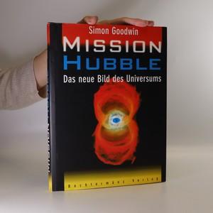 náhled knihy - Mission Hubble. Das neue Bild des Universums (Hubbleova mise. Nový obraz vesmíru)