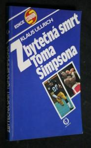 náhled knihy - Zbytečná smrt Toma Simpsona : zákulisí profesionálního sportu