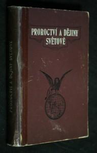 Proroctví a dějiny světové neboli státník a prorok
