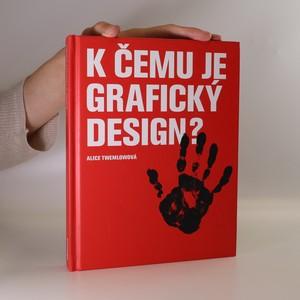 náhled knihy - K čemu je grafický design?