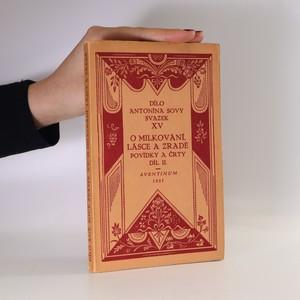 náhled knihy - O milkování, lásce a zradě. Povídky a črty. Díl II (výtisk č. 2105)