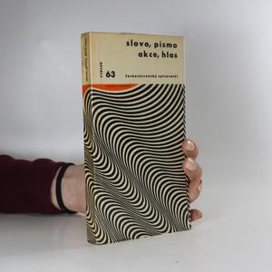náhled knihy - Slovo, písmo, akce, hlas : k estetice kultury technického věku