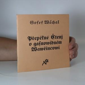 náhled knihy - Přepěkné čtenj o gasnowidném Wawřincowi