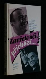 náhled knihy - Zavřete oči, přichází...: leccos kolem Oldřicha Nového