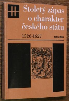 náhled knihy - Stoletý zápas o charakter českého státu : 1526-1627