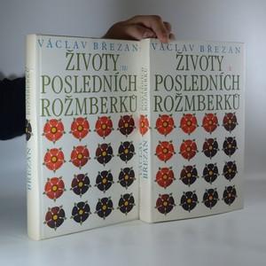 náhled knihy - Životy posledních Rožmberků. I a II (2 svazky)