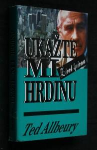 Ukažte mi hrdinu : život špiona